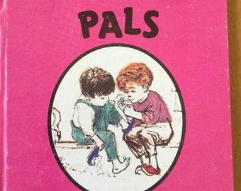 Pals * Melissa Dow Funk * Tom O'Sullivan * JHJ Enterprises * 1966 * Vintage Kids Book