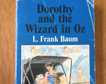 Dorothy and the Wizard in Oz * A Watermill Classic * L. Frank Baum * A Watermill Classic * 1985 * Vintage Kids Book