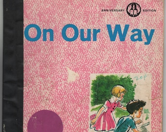 On Our Way * Anniversary Edition * Betts Basic Readers * Jane March * American Book and Bible House * 1965 * Vintage Kids Book