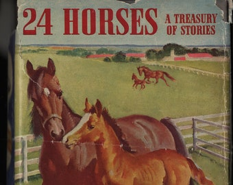 24 Horses a Treasury of Stories * Various Authors * Wesley Dennis * Rand McNally * 1950 * Vintage Horse Book