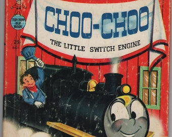 Choo Choo the Little Switch Engine * Tip Top Elf Book *  Wallace Wadsworth * Mary Jane Chase * Rand McNally * 1954 * Vintage Kids Book