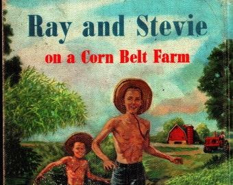 Ray and Stevie on a Corn Belt Farm * Second Printing * Joan Liffring * Follett Publishing Company * 1958 * Vintage Kids Book