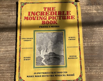 The Incredible Moving Picture Book * Frank J Moore * Dover Publications * 1987 * Vintage Kids Book
