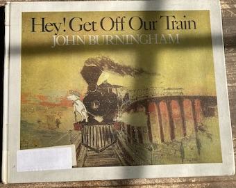 Hey! Get Off Our Train * John Burningham * Crown Publishers * 1990 * Vintage Kids Book