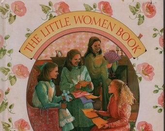 The Little Women Book: Games, Recipes, Crafts & Other Homemade Pleasures + Lucille Recht Penner + Diane deGroat + 1995 + Vintage Craft Book