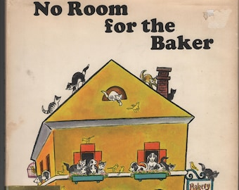 No Room for the Baker * Kathe Recheis * Tibor Gergely * Four Winds Press * 1969 * Vintage Kids Book