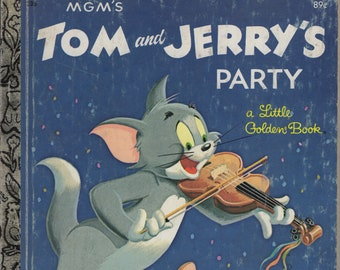 MGM's Tom and Jerry's Party * A Little Golden Book * Steffi Fletcher * MGM Cartoons * Western Publishing * 1955 * Vintage Kids Book