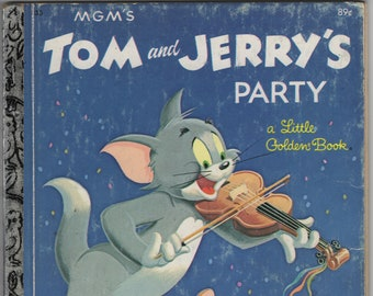 MGM's Tom and Jerry's Party * A Little Golden Book * Steffi Fletcher * Western Publishing * 1955 * Vintage Kids Book