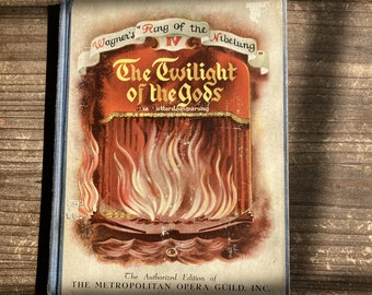 The Twilight of the Gods * Wagner's Ring of the Nibelung * The Metropolitan Opera Guild * Alexandre Serebriakoff * 1939 * Vintage Kids Book