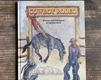 Cowboy Rodeo * Signed * James Rice * Pelican Publishing Company * 1992 * Vintage Kids Book