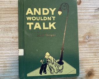 Andy Wouldn't Talk * Jane Thayer * Meg Wohlberg * William Morrow & Co * 1958 * Vintage Kids Book