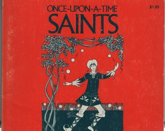Once-Upon-A-Time Saints * Faith-Tales For Children * Ethel Marbach * Victoria Brzustowicz * St Anthony Messenger Press * 1977 * Vintage Book
