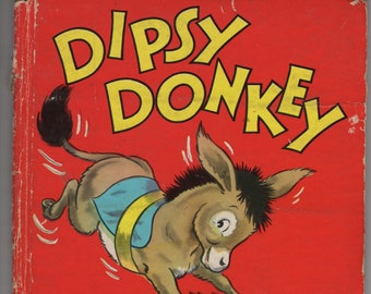 Dipsy Donkey * A Tell A Tale Book * Johnnie Laurence * Whitman Publishing * 1948 * Vintage Kids Book