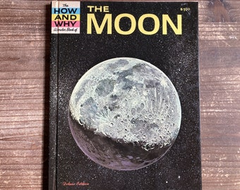 The How and Why Wonder Book of the Moon * Deluxe Edition * Felix Sutton * Raul Mina Mora * Grosset & Dunlap * 1963 * Vintage Science Book