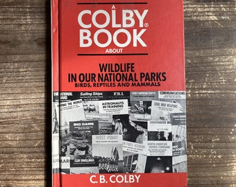 A Colby Book About Wildlife in our National Parks * Birds, Reptiles and Mammals * Coward McCann & Geoghegan * 1965 * Vintage Kids Book