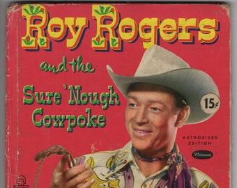 Roy Rogers and the Sure Nough Cowpoke * Elizabeth Beecher * Randy Steffen * Whitman Publishing * 1952 * Vintage Kids Book