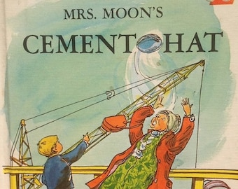 Mrs. Moon's Cement Hat + Pearl Augusta Harwood + George Overlie + 1967 + Vintage Kids Book