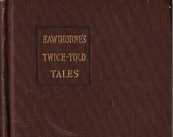 Hawthorne's Twice-Told Tales: MacMillan's Pocket Classics + Nathaniel Hawthorne + The MacMillan Company + 1920 + Vintage Literature Book