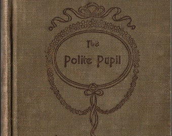 The Polite Pupil + Brothers of Mary + 1912 + Vintage Text Book