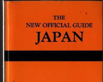 Japan The New Official Guide + Japan National Tourist Organization + 1966 + Vintage Travel Book