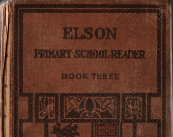 Elson Primary School Reader Book Three Third Grade * William H. Elson * H. O. Kennedy * 1913 * Vintage Text Book
