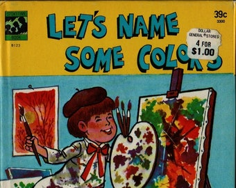 Let's Name Some Colors A Storytime Book * Zeny Edwards * Domy Gutierrez * 1978 * Vintage Kids Book