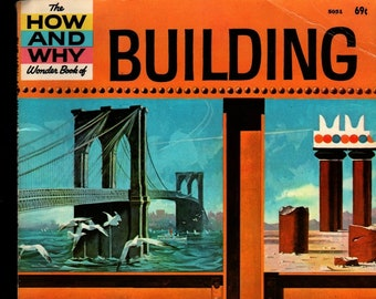 The How and Why Wonder Book of Building + Donald Barr + Robert Doremus + 1973 + Vintage Kids Science Book