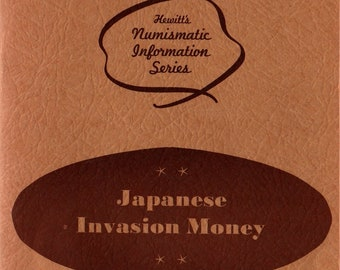 Japanese Invasion Money * Arlie R. Slabaugh * Photographic Illustrations * 1971 * Vintage Reference Book