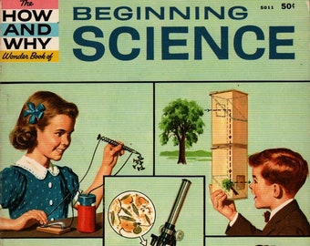 The How and Why Wonder Book of Beginning Science + Jerome Notkin, Sidney Gulkin, William Fraccio, Tony Tallarico +1960+ Vintage Kids Science