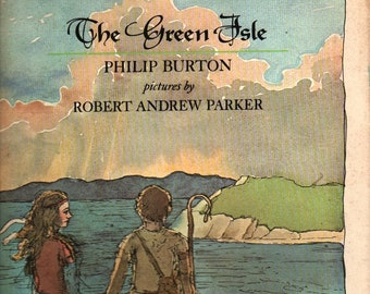 The Green Isle + First Printing + Philip Burton + Robert Andrew Parker + 1974 + Vintage Kids Book
