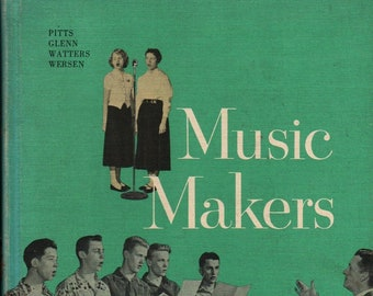 Music Makers: Songs For Youth * Lilla Belle Pitts, mabelle Glenn, Lorrain E. Watters, and Louis G. Wersen * 1956 * Vintage Music Book