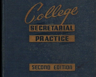 College Secretarial Practice Second Edition * Charles G. Reigner * 1946 * Vintage Reference Book