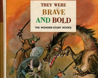 They Were Brave and Bold: Book Five of the Wonder-Story Books + Huber & Salisbury + Florence and Margaret Hoopes + 1962 + Vintage Text Book