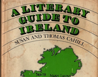 A Literary Guide to Ireland + Signed + Susan and Thomas Cahill + 1973 + Vintage Reference Book
