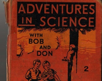 Adventures in Science With Bob and Don 2 * Allyn and Bacon * 1940 * Vintage Text Book