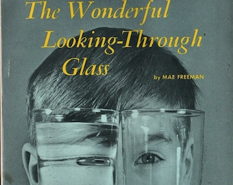 The Wonderful Looking-Through Glass + First Printing + Mae Freeman + 1977 + Vintage Science Book