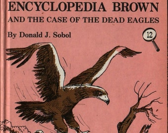 Encyclopedia Brown and the Case of the Dead Eagles + First Edition + Donald J. Sobol + Leonard Shortall + 1975 + Vintage Mystery Book