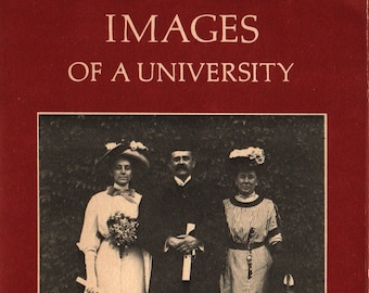 Images of a University: Presenting UK to the New Student * Raymond Betts, editor * 1977 * Vintage Book