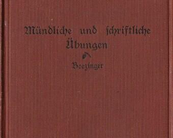Mundliche und Schriftliche Ubungen + Bruno Boezinger, Ph. D. + 1913 + Vintage Language Instruction Book