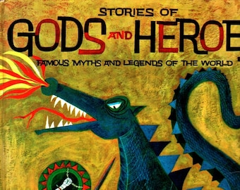 Stories of Gods and Heroes: Famous Myths and Legends of the World + Morris Schreiber + Art Seiden + 1960 + Vintage Kids Book