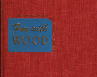 Fun With Wood + Joseph Leeming + Charles E. Pont + 1942 + Vintage Craft Book