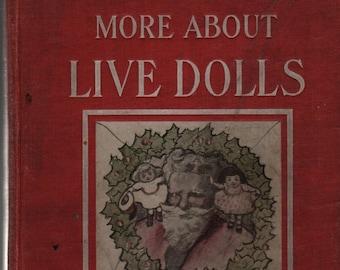 More About Live Dolls + Josephine Scribner Gates + Virginia Keep + 1906 + Vintage Kids Book