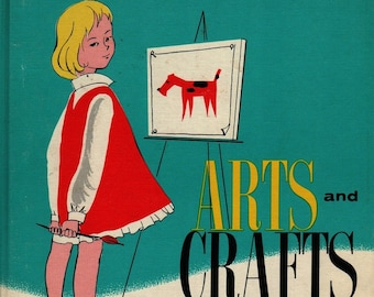 Arts and Crafts for Primary Grade Children + Arthur S. Green + Patricia O. Luchsinger + 1968 + Vintage Craft Book