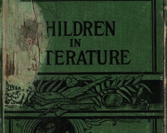 Children in Literature + Mary H. Husted, Charles Dickens, Victor Hugo, George Eliot + 1904 + Vintage Kids Book