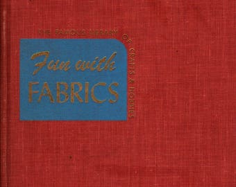 Fun With Fabrics + Joseph Leeming + Jessie Robinson + 1950 + Vintage Craft Book