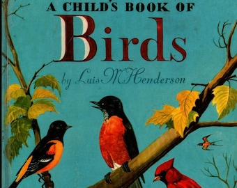 A Child's Book of Birds + Maxton Books For Little People + Luis M. Henderson + 1946 + Vintage Kids Book