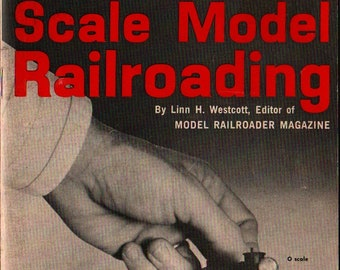 Introduction to Scale Model Railroading + Linn H. Westcott + 1968 + Vintage Reference Book