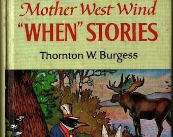 "Mother West Wind ""When"" Stories + Thornton W. Burgess + Harrison Cady + 1917 + Vintage Kids Book"