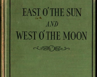 East O'The Sun and West O'The Moon + Frances Brundage + 1937 + Vintage Kids Book