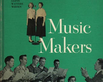 Music Makers: Songs For Youth * Rosalie Franklin, Ruth Wood, and William Cummings * 1956 * Vintage Kids Book